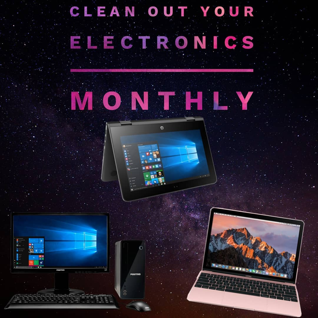clean out your electronics